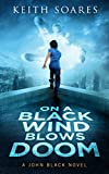 On a Black Wind Blows Doom (John Black Book 3)