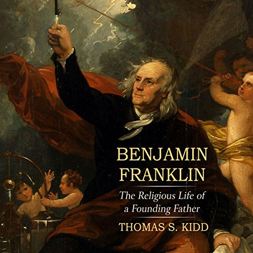 benjamin-franklin-the-religious-life-of-a-founding-father