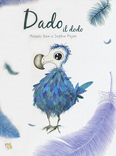 Dado il dodo. Ediz. a colori