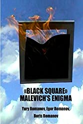 Black Square Malevich's Enigma: The mystery of Black Square by Kazimir Malevich by Yuri Romanov (2014-01-28)