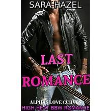 LAST ROMANCE: High Heat BBW Romance (ALPHAS LOVE CURVES Book 3) (English Edition)