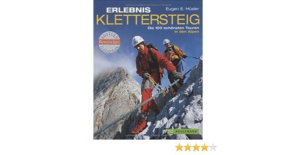 Klettersteig Rating : Erlebnis klettersteig. die 100 schönsten touren in den alpen
