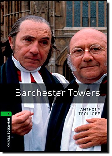 Oxford Bookworms Library: Oxford Bookworms. Stage 6: Barchester Towers Edition 08: 2500 Headwords