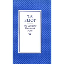 The Complete Poems and Plays of T.S. Eliot