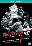 Endstation Ost. DEFA-Dokumentarfilme über die andere deutsche Republik - ausverkauft -: Unveröffentlichte Filme über den Alltag in der DDR im Auftrag des DDR-Außenministeriums