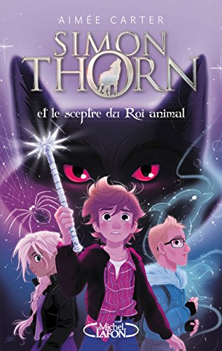 Simon Thorn - tome 1 Et le sceptre du Roi animal (1)