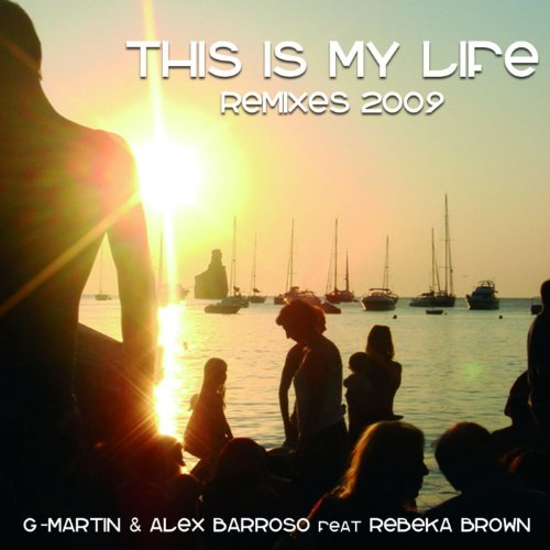 This Is My Life (feat. Rebeka Brown) [Remixes 2009]
