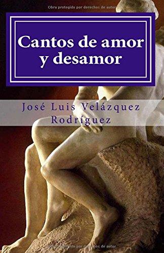 Cantos de amor y desamor: Volume 3 (Poesía Interior)
