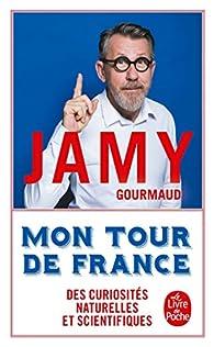 Mon tour de France des curiosités naturelles et scientifiques par Gourmaud