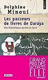 Les passeurs de livres de Daraya par Minoui