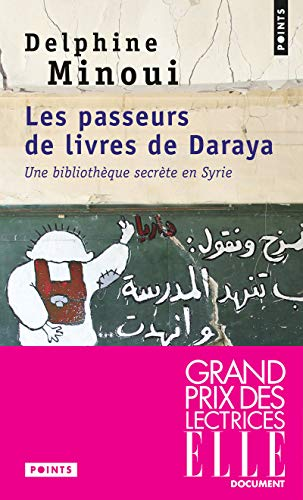 Les passeurs de livres de Daraya - Une bibliothèque secrète en Syrie par Delphine Minoui