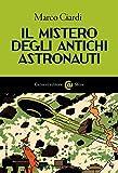 Il mistero degli antichi astronauti (Le sfere Vol. 120)