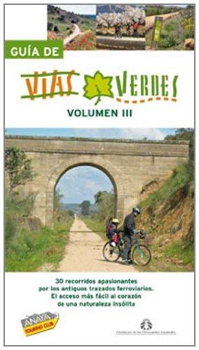 Guía de Vías Verdes. Vol. III: 3 (Guías Singulares) por Anaya Touring