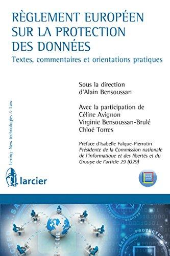 Réglement européen sur la protection des données: Texte, commentaires et orientations pratiques