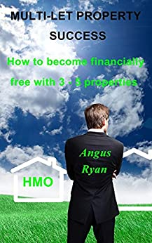 Multi Let Property Success - How to become financially free with 3 to 5 properties by [Ryan, Angus]