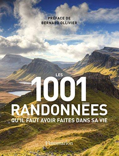 Les 1001 randonnées qu'il faut avoir faites dans sa vie par Collectif