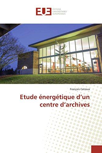 Etude énergétique d'un centre d'archives par François Catroux