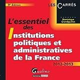 L'essentiel des Institutions politiques et administratives de la France 2012-2013