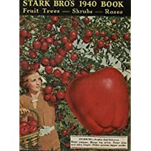 Stark Bro's 1940 Book: Fruit Trees, Shrubs, Roses (English Edition)