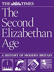 The Second Elizabethan Age: a history of modern Britain