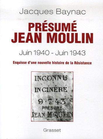 Prsum Jean Moulin, Juin 1940-Juin 1943