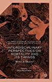 Interdisciplinary Perspectives on Mortality and its Timings: When is Death? (Palgrave Historical Studies in the Criminal Corpse and its Afterlife)