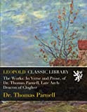 The Works: In Verse and Prose, of Dr. Thomas Parnell, Late Arch-Deacon of Clogher