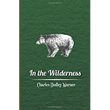 In the Wilderness by Charles Dudley Warner (2015-07-21)