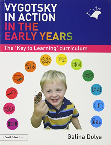 Vygotsky in Action in the Early Years: The 'Key to Learning' Curriculum