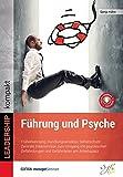 Führung und Psyche: Früherkennung, Handlungsansätze, Selbstschutz: Zentrale Erkenntnisse zum Umgang mit psychischen Gefährdungen und Gefährdeten am ... managerSeminare) (LEADERSHIP kompakt)