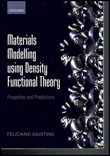 [Materials Modelling Using Density Functional Theory: Properties and Predictions] (By: Feliciano Giustino) [published: July, 2014]