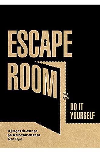 Descargar gratis Escape room. Do it yourself: 4 juegos de escape para montar en casa de Ivan Tapia