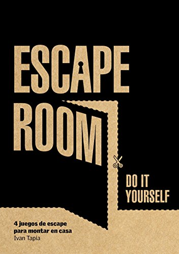 Escape room. Do it yourself: 4 juegos escape montar