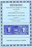 Hesiod Theogonia, Opera et Dies, Scutum, Fragmenta Selecta