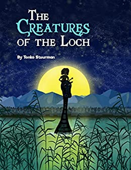 The Creatures of the Loch by [Stuurman, Tonko]