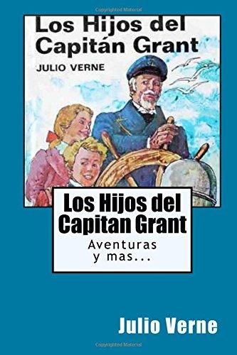 Los Hijos del Capitan Grant (Spanish) Edition Ilustrada por Julio Verne
