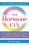 The Hormone Fix: The natural way to balance your hormones, burn fat and alleviate the symptoms of the perimenopause, the menopause and beyond