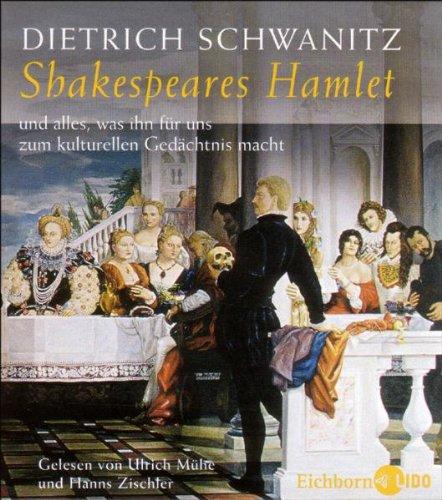 Shakespeares Hamlet und alles, was ihn für uns zum kulturellen Gedächtnis macht: Lesung
