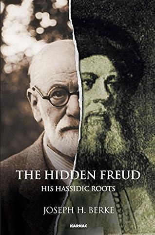 The Hidden Freud: His Hassidic Roots