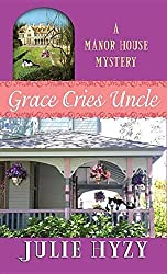 Grace Cries Uncle (Manor House Mystery: Center Point Large Print) by Julie Hyzy (2016-06-04)