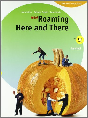 New roaming here and there 2008-2010. Volume unico. Per la Scuola media. Con CD Audio