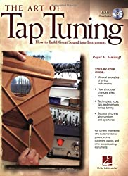 Art of Tap Tuning: How to Build Great Sound into Instruments by Roger H. Siminoff (30-Jan-2007) Paperback