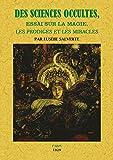 Telecharger Livres Des sciences occultes Essai sur la magie les prodiges et les miracles (PDF,EPUB,MOBI) gratuits en Francaise