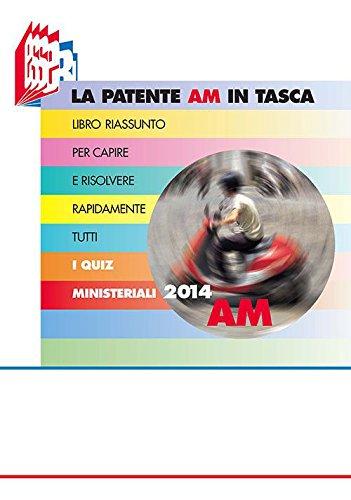 La patente AM in tasca. Libro riassunto per capire e risolvere rapidamente tutti i quiz ministeriali