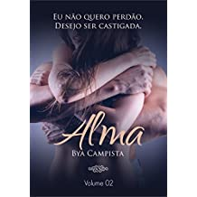 ALMA: Eu não quero perdão. Desejo ser castigada. (Duologia PELE e ALMA Livro 2) (Portuguese Edition)