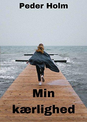 Min kærlighed (Danish Edition) por Peder  Holm