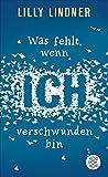 Was fehlt, wenn ich verschwunden bin (German Edition)
