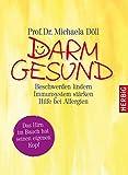Darmgesund: Beschwerden lindern, Immunsystem stärken