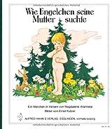 Wie Engelchen seine Mutter suchte: Ein Märchen in Versen