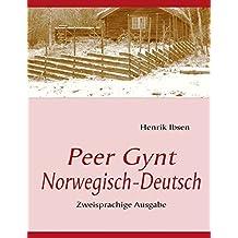 Peer Gynt: Zweisprachige Ausgabe: Deutsch /Norwegisch